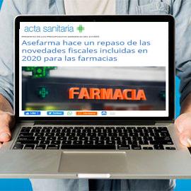 ACTA SANITARIA - Asefarma hace un repaso de las novedades fiscales incluidas en 2020 para las farmacias