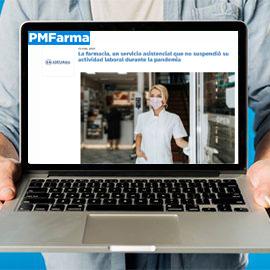 PMFARMA - La farmacia un servicio asistencial que no suspendió su actividad laboral durante la pandemia
